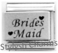 BRIDES MAID Laser Engraved Italian Charm 9mm - 1 x LC138 Single Bracelet Link