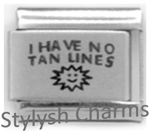 LC214 Italian Charm I HAVE NO TAN LINES Laser Engraved Charm