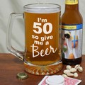 Give-Me-A-Beer-Personalized-50th-Birthday-Glass-Mug_223581-50aL.jpeg