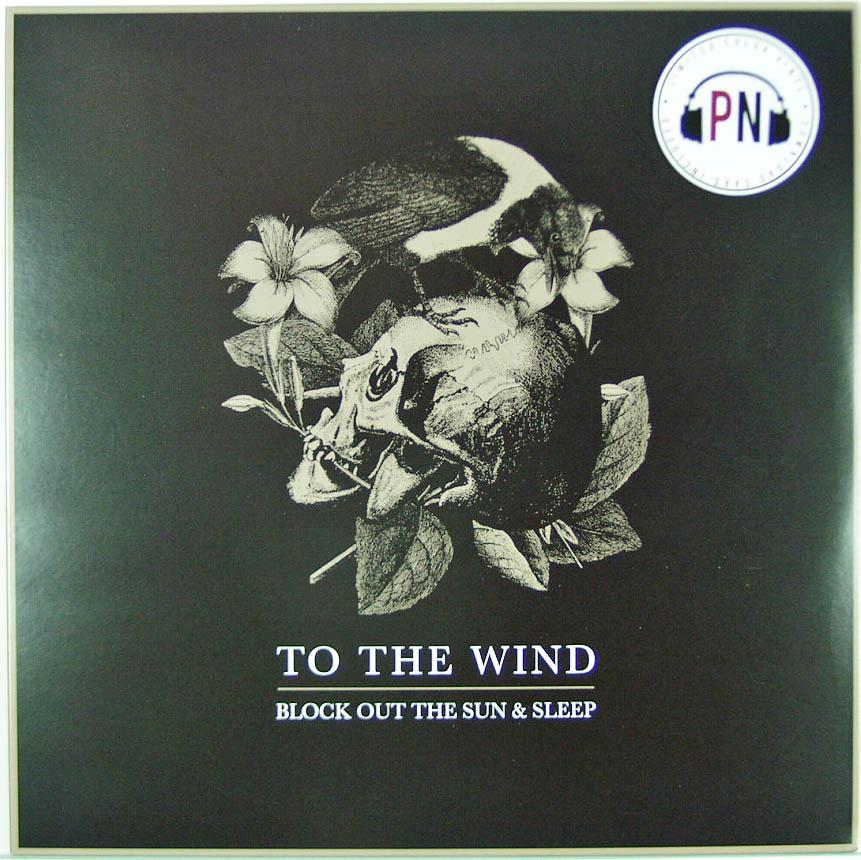 To The Wind, Block Out The Sun And Sleep, Exclusive Colored Vinyl LP PNC 151