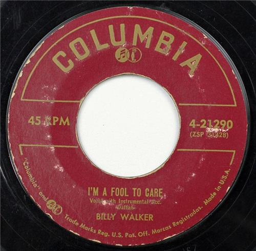 Billy Walker, I'm A Fool To Care - Going Going Gone, Columbia 4-21290