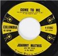 Johnny Mathis, Come To Me - When I Am With You, Columbia 4-41082