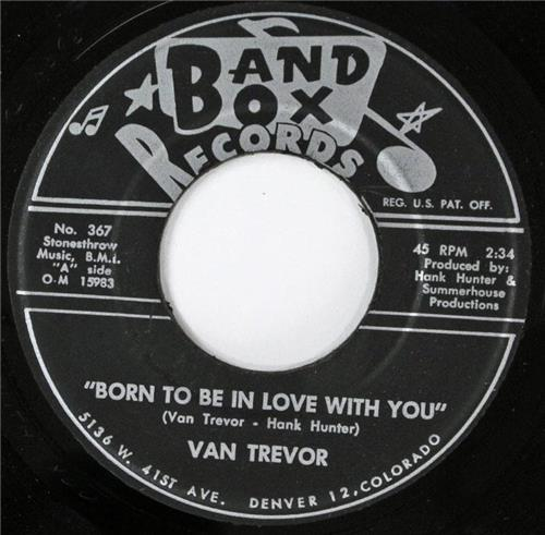 Van Trevor, Born To Be In Love With You - It's So Good To Be Loved, Band Box 367
