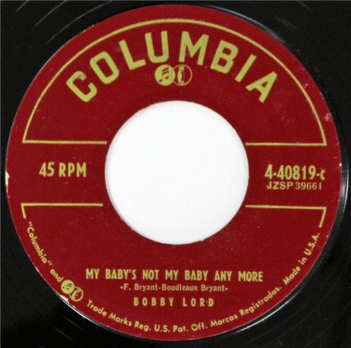 Bobby Lord, My Baby's Not My Baby Any More - Your Sweet Love, Columbia 40819