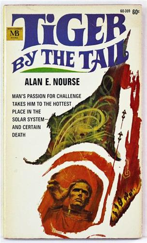 Tiger by the Tail by Alan E Nourse 1968 Macfadden Paperback 60-309
