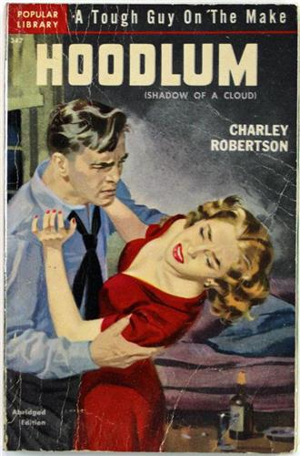 Hoodlum by Charley Robertson 1951 Popular Library Paperback 347