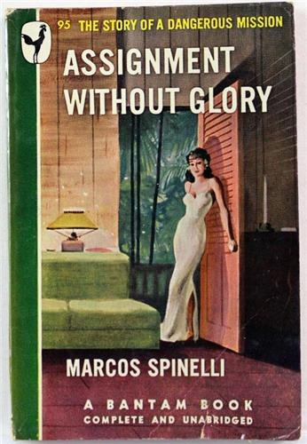 Assignment Without Glory by Marcos Spinelli 1947 Bantam Paperback 95
