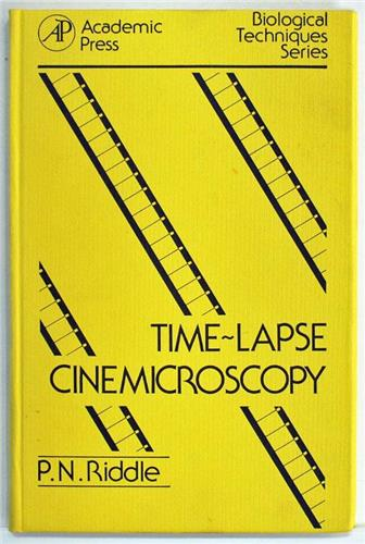 Time Lapse Cinemicroscopy (Biological Techniques Series) by P.N. Riddle 1979