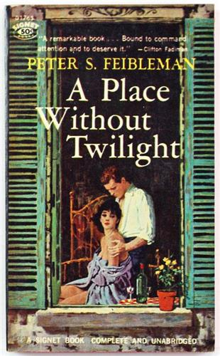 A Place Without Twilight by Peter S. Feibleman 1960 Signet Paperback D-1765