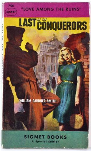 Last of the Conquerors by William Gardner Smith 1949 Signet Paperback 706