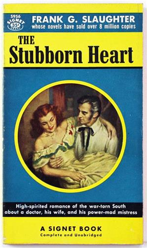 The Stubborn Heart by Frank G. Slaughter 1955 Signet Paperback S-956