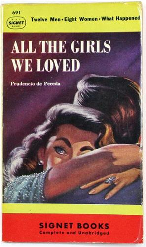 All the Girls We Loved by Prudencio De Pereda 1948 Signet Paperback 691