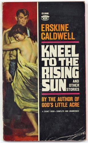 Kneel to the Rising Sun, Erskine Caldwell 1961 Signet Paperback D1998
