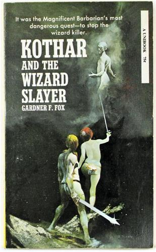 Kothar and the Wizard Slayer by Gardner F. Fox 1970 Unibook Paperback