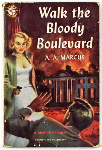 Walk the Bloody Boulevard by A. A. Marcus 1953 Graphic Original Paperback 64