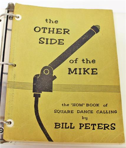 "The Other Side of the Mike the ""How"" Book of Square Dance Calling by Bill Peters"