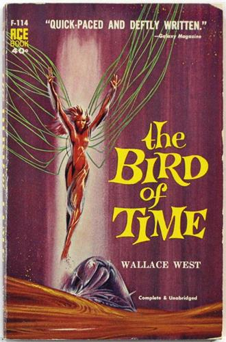 The Bird of Time by Wallace West 1959 Ace Paperback F-114