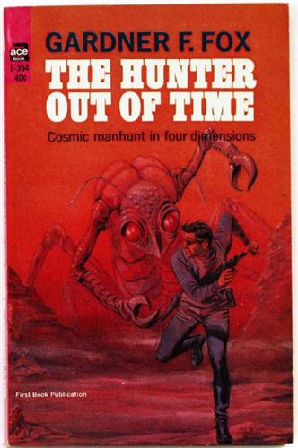 The Hunter Out of Time by Gardner F. Fox 1965 Ace Paperback F-354