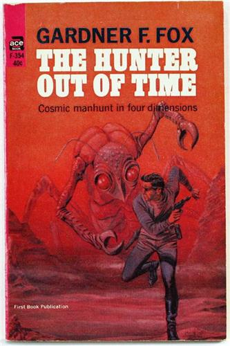 The Hunter Out of Time by Gardner F. Fox 1965 Ace PB F-354
