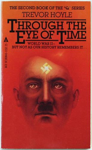 Through the Eye of Time, Q Series No. 2 by Trevor Hoyle 1982 Ace Paperback