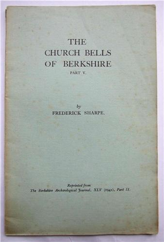 The Church Bells of Berkshire Part V, XLV (1941) part II, by Frederick Sharpe
