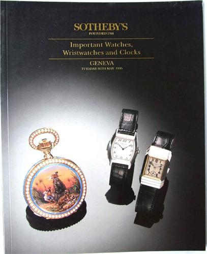 Sotheby's catalogue  IMPORTANT WATCHES, WRISTWATCHES AND CLOCKS Geneva 1995