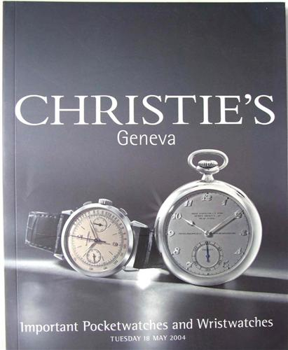 Christies catalogue IMPORTANT POCKETWATCHES AND WRISTWATCHES Geneva May 2004