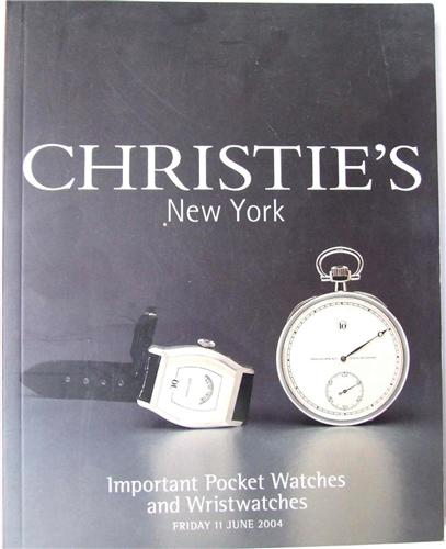 Christies catalogue IMPORTANT POCKET WATCHES AND WRISTWATCHES New York June 2004