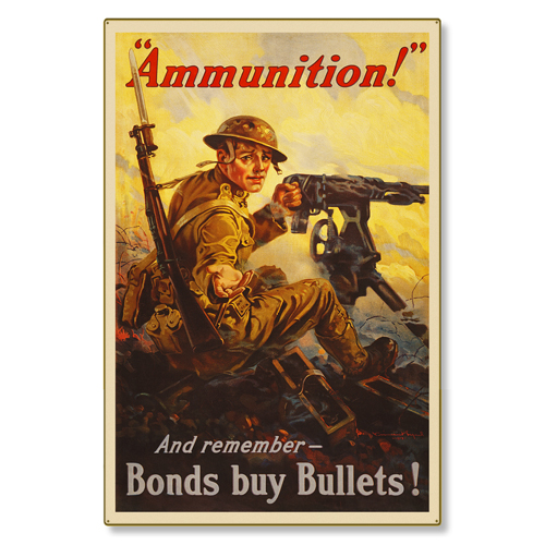 R000012-12 WWI Propaganda Poster War Bonds Buy Ammunition Steel Metal Vintage Image Wall Decor Art