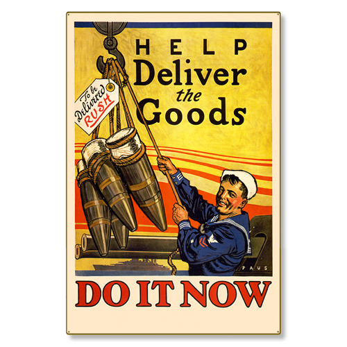 R000013-12 WWI Propaganda Poster US Navy Deliver the Goods Steel Metal Vintage Image Wall Decor Art