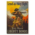 R000032-12 WWI Propaganda Poster Liberty Bonds Lend As They Fight Steel Metal Vintage Image Wall Dec
