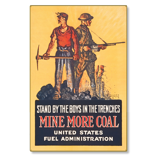 R000050-12 WWI Propaganda Poster Fuel Administration Coal Mining Steel Metal Vintage Image Wall Deco