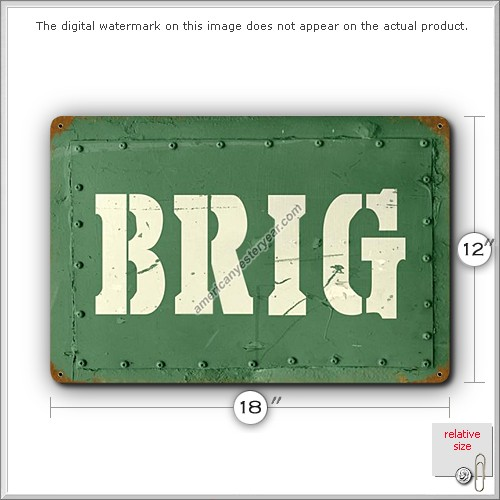 BRIG - Military Text - Large Tin Metal Sign Reproduction