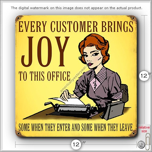 office humor customer signs joy funny sign quotes metal brings every jokes joke optometry tin reproduction workplace sayings business americanyesteryear