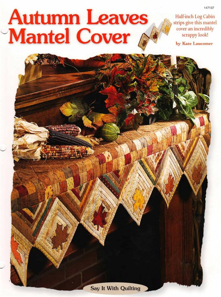 Autumn Leaves Mantel Cover Quilted  Pattern Leaflet  Flexible Applique Template