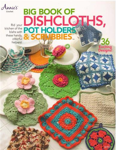 Big Book Of Dishcloths, Potholders & Scrubbies  Annie's Crochet Pattern Book