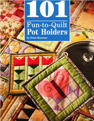 101 Fun to Quilt Pot Holders   Quilt Pattern Book