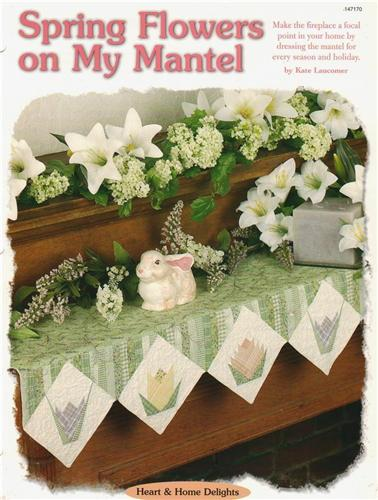 Spring Flowers on My Mantel Paper Pieced Quilt Pattern Instruction Leaflet