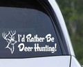 Id Rather Be Deer Hunting.jpeg