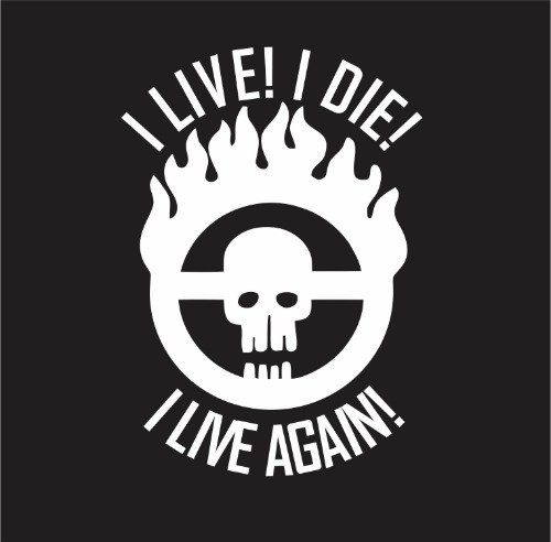 Decal - Mad Max Fury Road Brand - I LIVE I DIE - on black