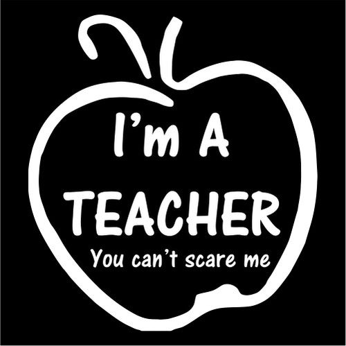 Im A Teacher You Cant Scare Me Apple Jpeg