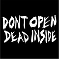 the walking dead dont open dead inside.jpeg