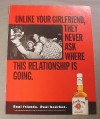 Magazine Ad for Jim Beam Whiskey, 1999, Unlike Your Girlfriend
