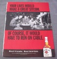 Magazine Ad for Jim Beam Whiskey, 1999, Lives Would Make Great Sitcom