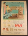 Magazine Ad for Pfaff 332 Sewing Machine, Dial-A-Stitch, 1957, 8 1/4 by 11