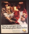 Magazine Ad for They've a Proper Mum, She Always Gives Them Butter, British, 1970