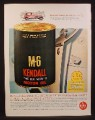 Magazine Ad for Kendall M-6 The Six Month Motor Oil, Large Can, 1963