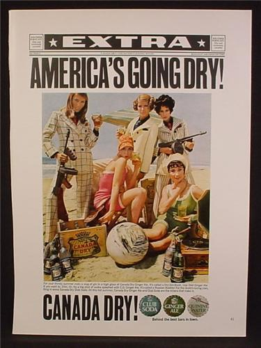 Magazine Ad For Canada Dry, Prohibition Era Women with Tommy Guns, America's Going Dry, 1968