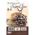 Beading With SuperDuos by Cynthia Newcomer