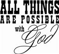 All things are possible with God Inspirational Life Bible Quote Wall Decal 20x20
